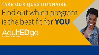 Link to Adult Edge Questionnaire - Find out which program is the best fit for you.