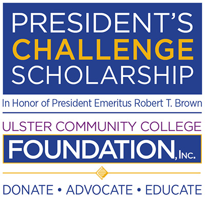 President's Challenge Scholarship Ulster Community College | In Honor of President Emeritus Robert T. Brown